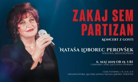 ZAKAJ SEM PARTIZAN – KONCERT, 6.5.2019 – GALLUSOVA DVORANA